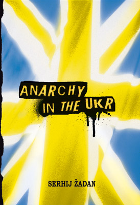 Serhijus Žadanas ANARCHY IN THE UKR